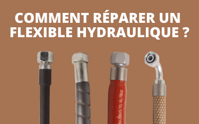 Comment réparer un flexible hydraulique ?