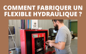 Fabriquer un flexible hydraulique